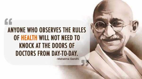 Mahatma Gandhi believed in the importance of vegetarianism, the importance of early to bed and early to rise, practising yoga, and abstaining from drinks and drugs.  This article lists out his quotes we could live by to lead a healthy, happy, and harmonious life.